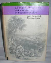 image of A Social History of Scottish Dance; Ane Celestial Recreatioun