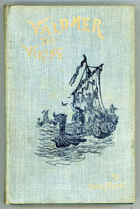 VALDMER THE VIKING. A ROMANCE OF THE ELEVENTH CENTURY BY SEA AND LAND ..