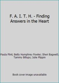 F. A. I. T. H. - Finding Answers in the Heart