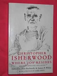 Where Joy Resides: An Isherwood Reader