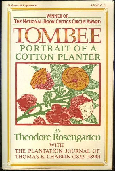 TOMBEE Portrait of a Cotton Planter : with the Journal of Thomas B. Chaplin (1822-1890), Rosengarten, Theodore