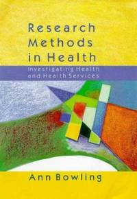 Research Methods in Health : Investigating Health and Health Services by D. Bowling - 1997