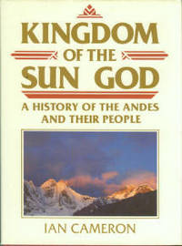 Kingdom Of The Sun God: A History Of The Andes And Their People