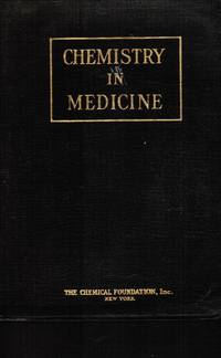 Chemistry in Medicine: a Cooperative Treatise Intended to Give Examples of  Progress Made in Medicine with the Aid of Chemistry by Stieglitz, Julius (Edited) - 1928