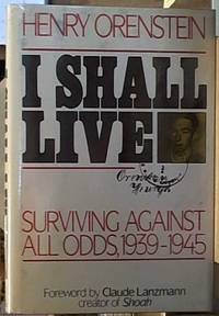 image of I Shall Live: Surviving Against All Odds, 1939-1945