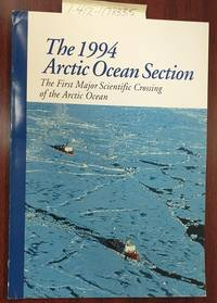 THE 1994 ARCTIC OCEAN SECTION   THE FIRST MAJOR SCIENTIFIC CROSSING OF THE ARCTIC OCEAN
