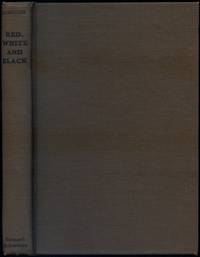 Red, White and Black: Twelve Stories of the South by  Murrell EDMUNDS - First Edition - 1945 - from Between the Covers- Rare Books, Inc. ABAA (SKU: 417499)
