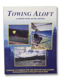 Towing Aloft: Learning to Surface Tow and Aerotow Hang Gliders Paragliders and Ultralight Sailplanes