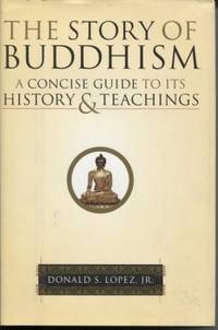 The Story of Buddhism : a Concise Guide to its History and Teachings