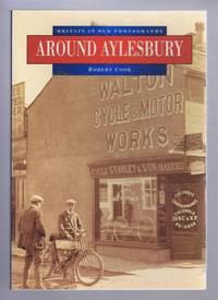Around Aylesbury, Britain in Old Photographs