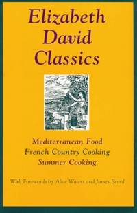 image of Elizabeth David Classics: Mediterranean Food, French Country Cooking, Summer Cooking
