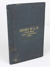 History of Company K of the 140th Regiment Pennsylvania Volunteers (1862-1865) (First Edition)