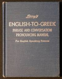 image of Divry's English-to-Greek phrase and Conversation Pronouncing Manual for English Speaking Persons; by George C. Divry; Revised by Constantine divry