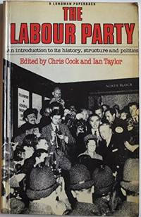 The Labour Party: An Introduction to Its History, Structure and Politics