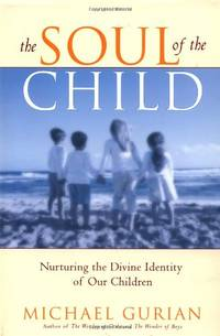 image of Soul of the Child, The: Nurturing the Divine Identity of Our Children