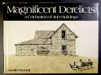 Magnificent Derelicts: A Celebration of Older Buildings
