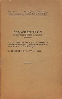 Aanwinsten 1931 (5e Aanvulling Op Den Catalogus). I.Systematische Lijst  Der Boeken En...