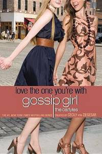 Gossip Girl  The Carlyles #4: Love the One You're With