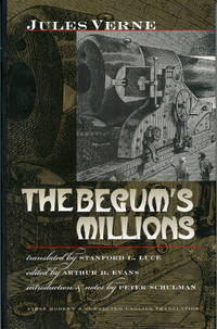 THE BEGUM'S MILLIONS ... Translated by Stanford L. Luce. Edited by Arthur B. Evans. Introduction & Notes by Peter Schulman