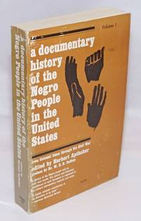 image of A documentary history of the Negro people in the United States; preface by Dr. W. E. B. DuBois. Volume I, from colonial times through the Civil War