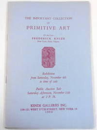 The Important Collection of Primitive Art of the Late Frederick Knize. New York: Kende Galleries, November 11, 1950