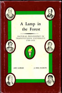 A Lamp in the Forest: Natural Philosophy in Transylvania University 1799-1859