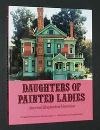 Daughters of Painted Ladies: America's Resplendent Victorians