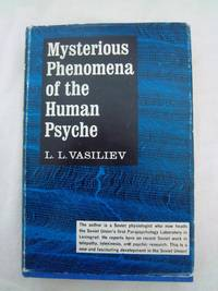 Mysterious Phenomena of the Human Psyche by  Leonid L Vasiliev - Hardcover - 1965 - from Nocturne Books and Music (SKU: 100632)