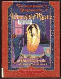 WINE OF THE MYSTIC:  The Rubaiyat of Omar Khayyam, a Spiritual  Interpretation