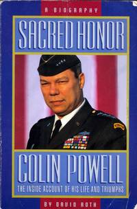 Sacred Honor: Colin Powell the Inside Account of His Life and Triumphs by  David Roth - Paperback - 1996-01-01 - from Kayleighbug Books and Biblio.com