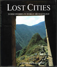 LOST CITIES: 50 DISCOVERIES IN THE WORLD ARCHAEOLOGY