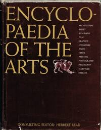 Encyclopaedia of the Arts by  Herbert (ed.) Read - First US Edition. 1 - 1966 - from Round Table Books, LLC (SKU: 22207)
