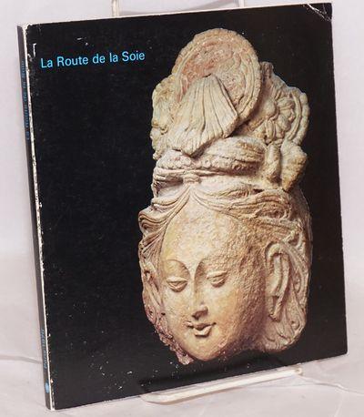 Paris: éditions des Musées Nationaux, 1976. 113p., wraps shelfworn. Exhibition catalog of Silk Roa...