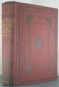The XVIIIth Century: Its Institutions, Customs, and Costumes: France, 1700-1789