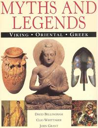 Myths and Legends : Viking, Oriental, Greek. [Tales of Gods & Goddesses; Valkyries; Heroes; Greek Heroes; Chinese Mythology; Indian Mythology; Japanese Mythology]