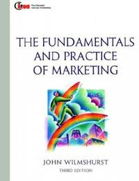 Fundamentals and Practice of Marketing: Published in association with the Chartered Institute of...