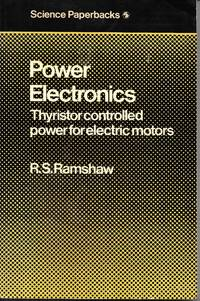 image of Power Electronics: Thyristor Controlled Power For Electric Motors (Modern Electrical Studies)