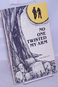 image of No One Twisted My Arm