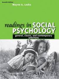 Readings in Social Psychology: General, Classic, and Contemporary Selections (7th Edition) by Wayne A. Lesko - 2008-06-08