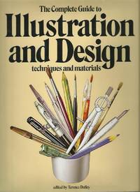 The Complete Guide to Illustration and Design, Techniques and Materials