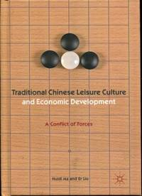 Traditional Chinese Leisure Culture and Economic Development: A Conflict of Forces