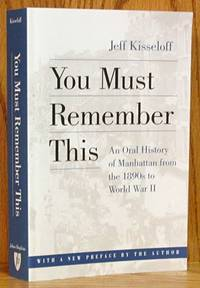 image of You Must Remember This: An Oral History of Manhattan from the 1890s to World War II