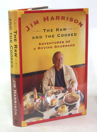 The Raw And The Cooked Adventures of a Roving Gourmand