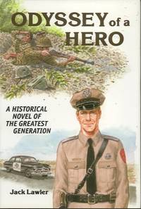 ODYSSEY OF A HERO; A Historical Novel of the Greatest Generation