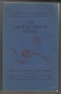 The Sarawak Museum Journal (Vol. XVI, Nos. 32-33, New Series)   July-December 1968
