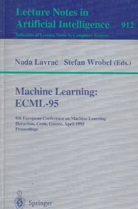 image of Machine Learning: ECML-95 8th European Conference on Machine Learning,  Heraclion, Crete, Greece, April 1995 Proceedings