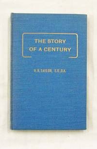 The Story of a Century A record of the Churches of Christ Religious Movement in South Australia 1846-1946