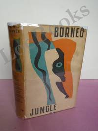 BORNEO JUNGLE AN ACCOUNT OF THE OXFORD EXPEDITION TO SARAWAK