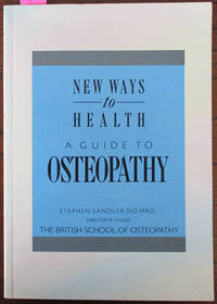 New Ways to Health: A Guide to Osteopathy