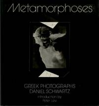 METAMORPHOSES: GREEK PHOTOGRAPHS.; With 118 photographs. Introduction by Peter Levi